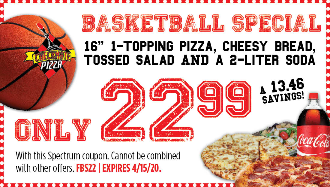 Checkmate Pizza Basketball Special 4/15/20